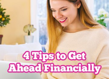 4 Tips to Get Ahead Financially