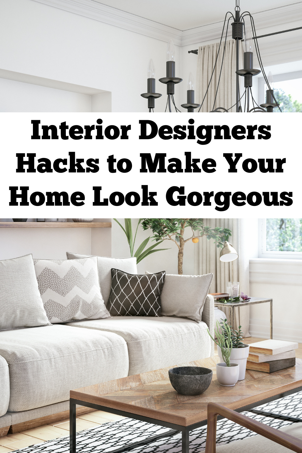 Interior Designers Hacks to Make Your Home Look Gorgeous