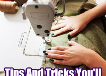 Tips And Tricks You'll Want To Read Before You Start Sewing