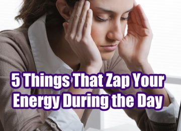 5 Things That Zap Your Energy During the Day