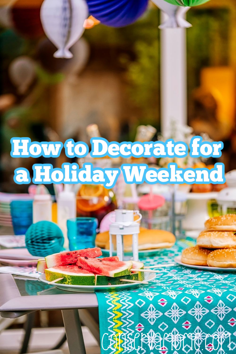 How to Decorate for a Holiday Weekend