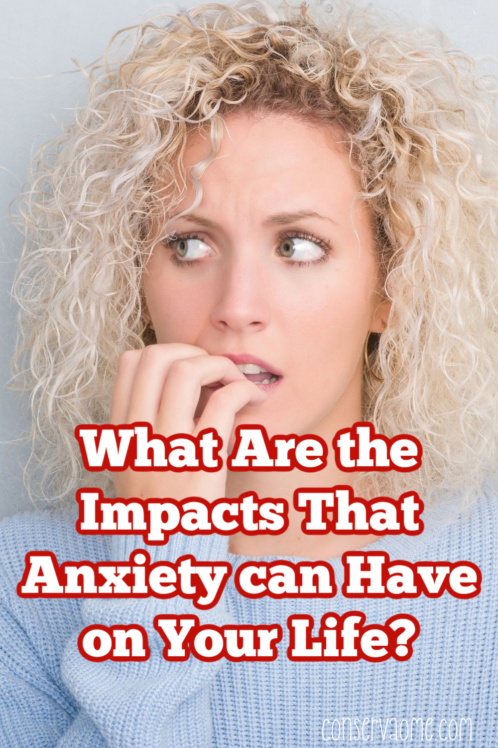 What Are the Impacts that anxiety can have on your life?