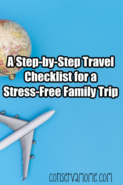 A Step-by-Step Travel Checklist for a Stress-Free Family Trip.