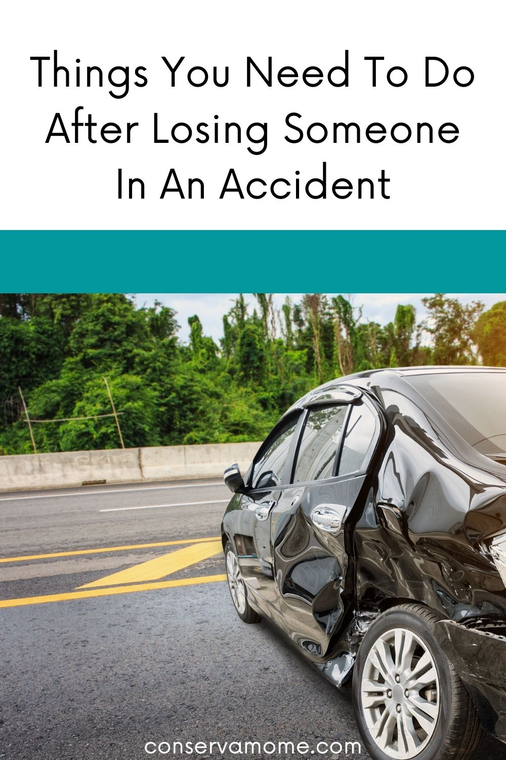 Things You Need To Do After Losing Someone In An Accident